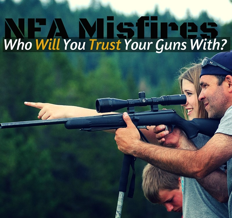 NFA Gun Trust Misfires